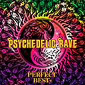 Psychedelic Rave Perfect Best+