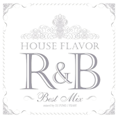 House Flavor R&B ~The Premium~